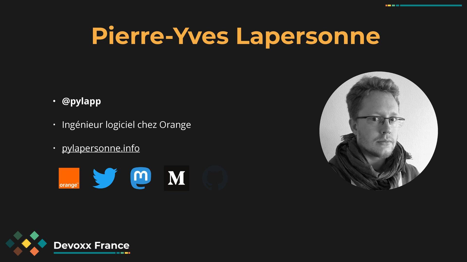 Pierre-Yves Lapersonne • @pylapp   • Ingénieur ...