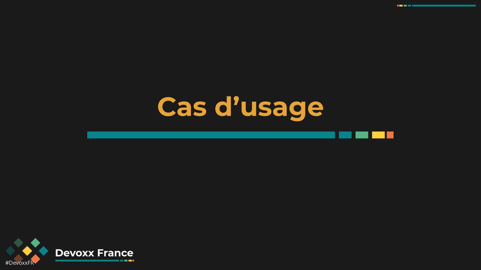#DevoxxFR Cas d'usage