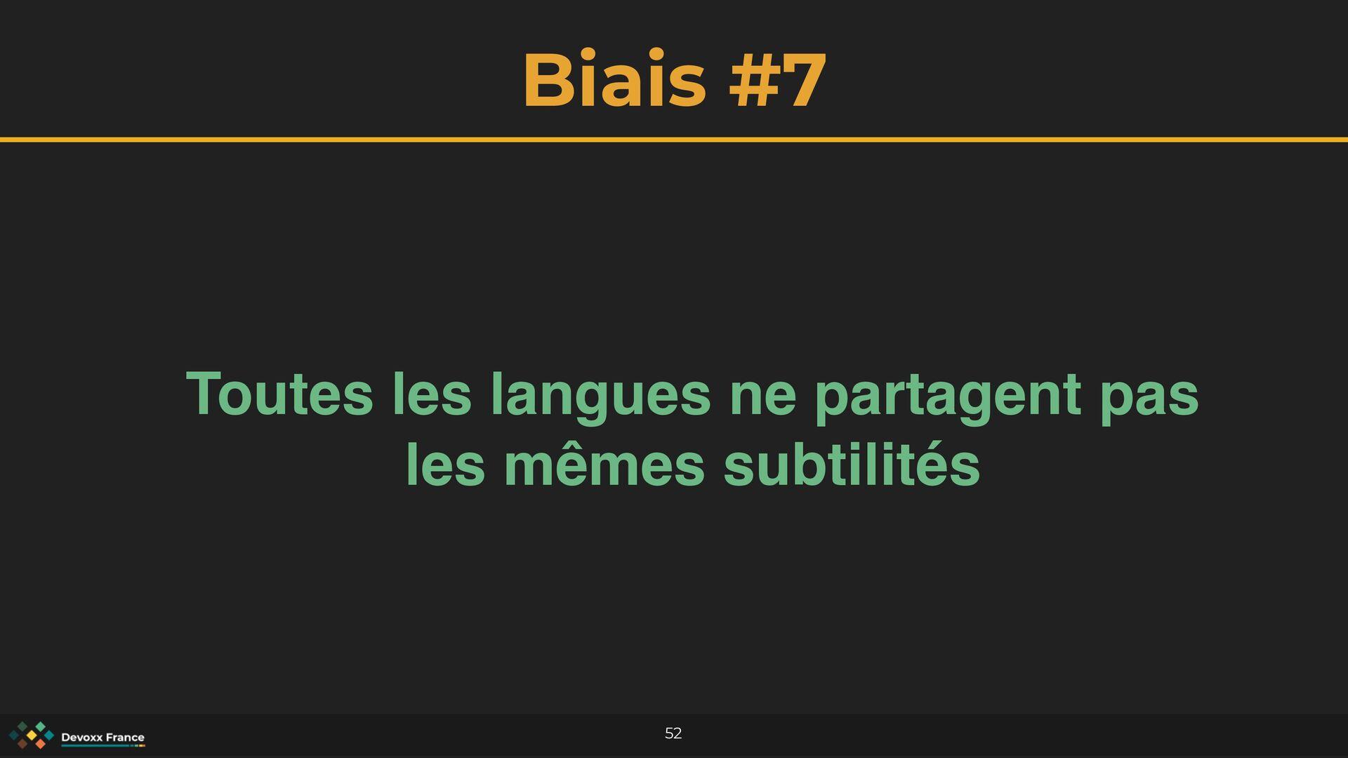 Biais #7 52 Toutes les langues ne partagent pas...