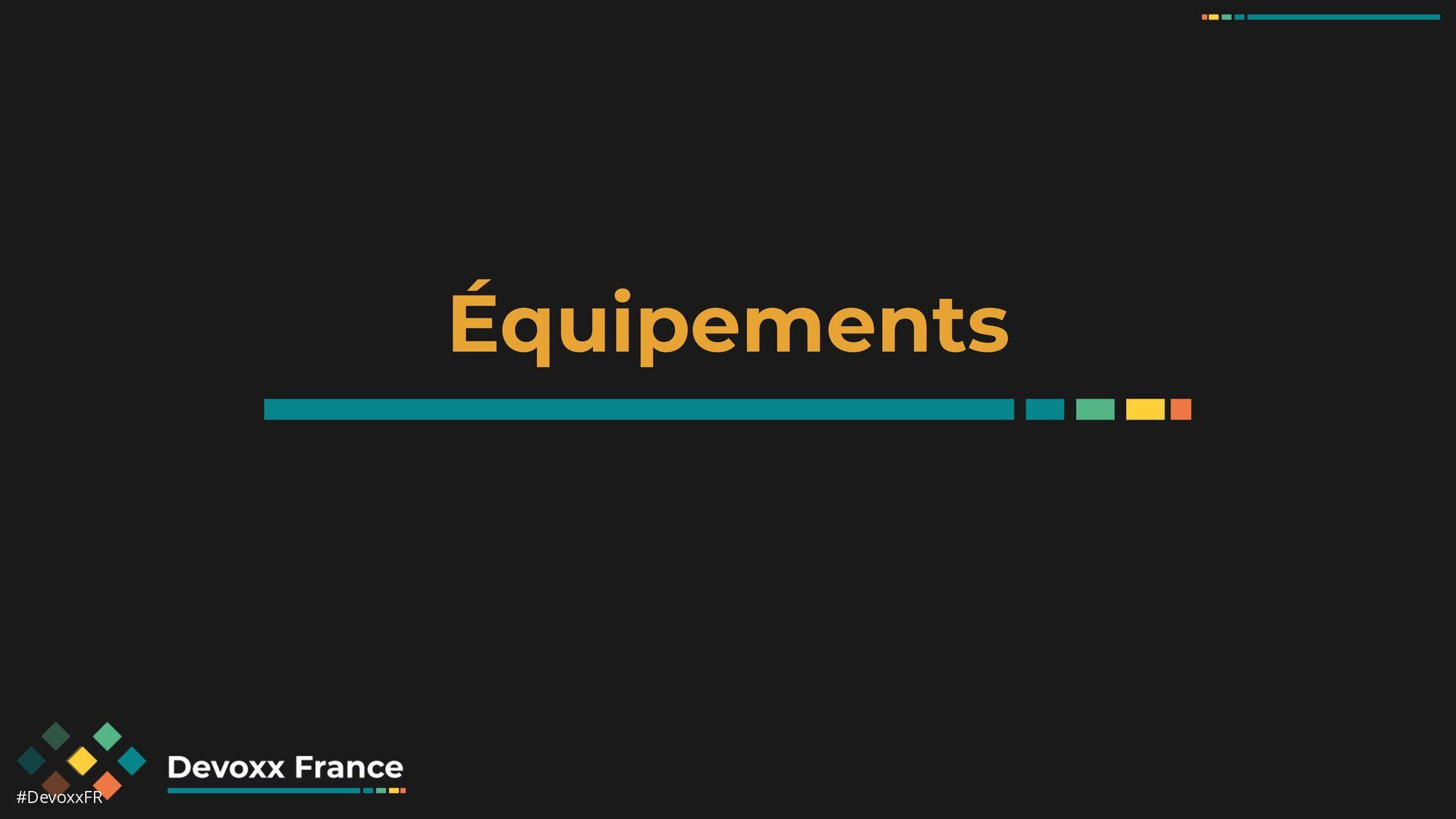 #DevoxxFR Équipements