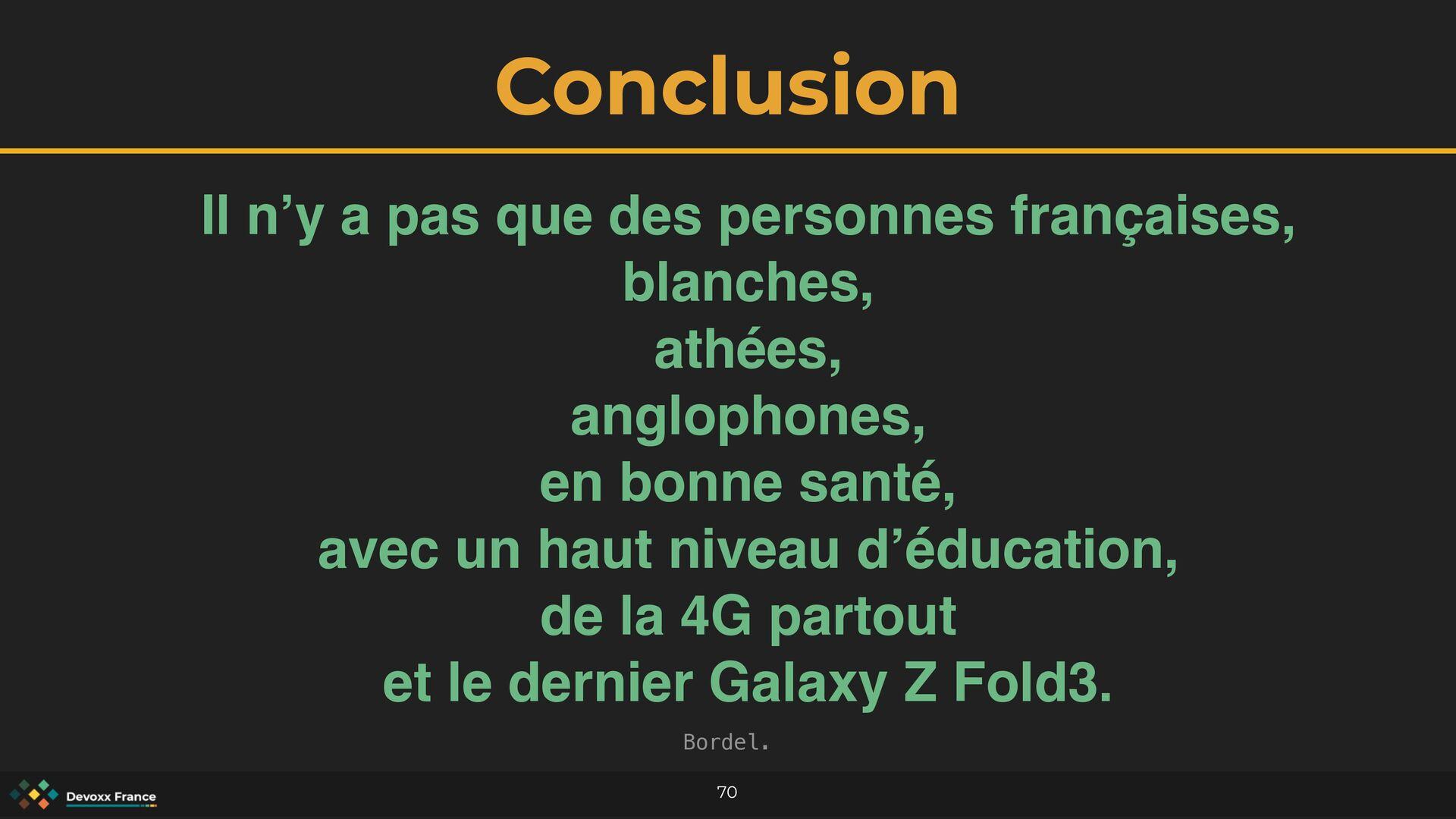 Conclusion 70 Il n'y a pas que des personnes fr...
