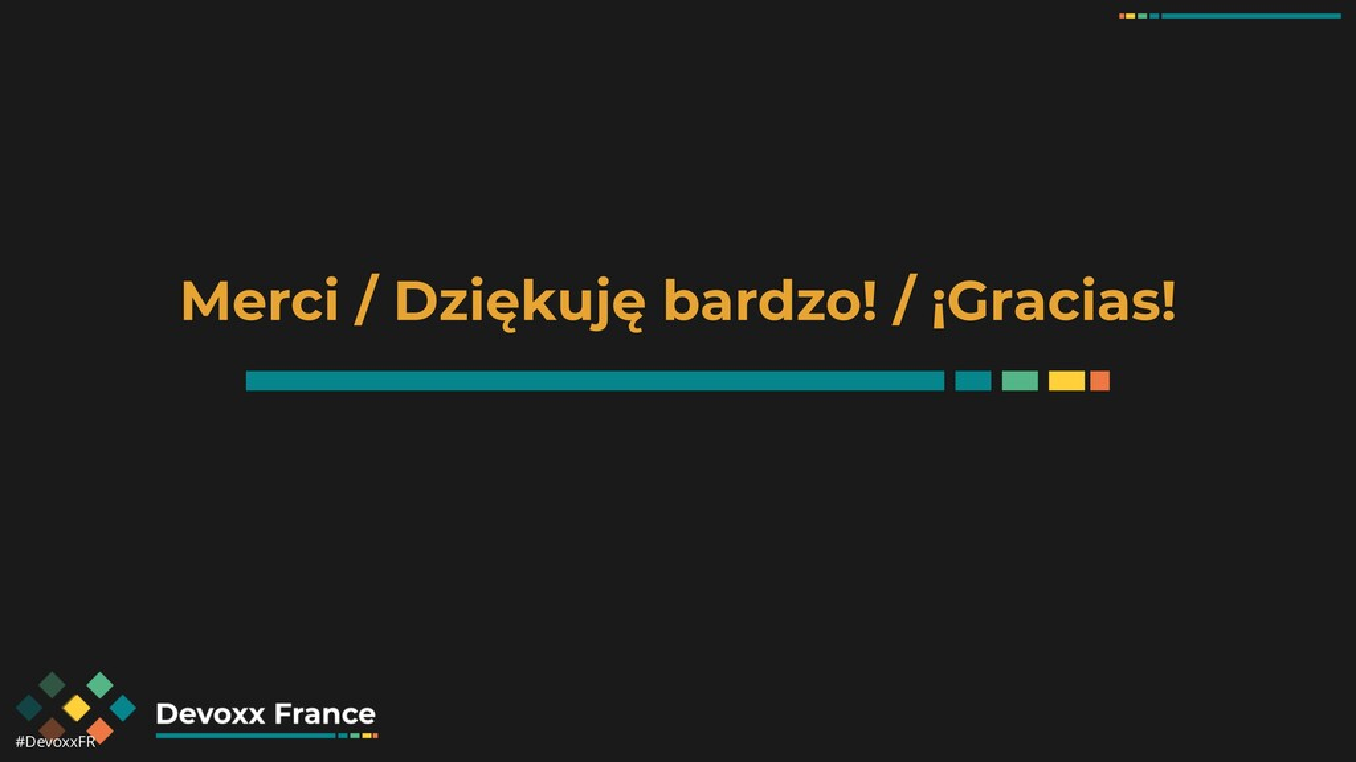 #DevoxxFR Merci / Dziękuję bardzo! / ¡Gracias!