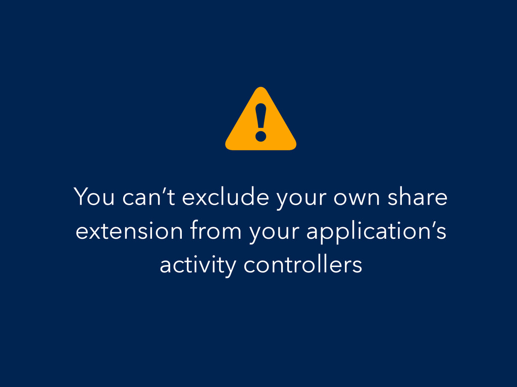 You can't exclude your own share extension from...