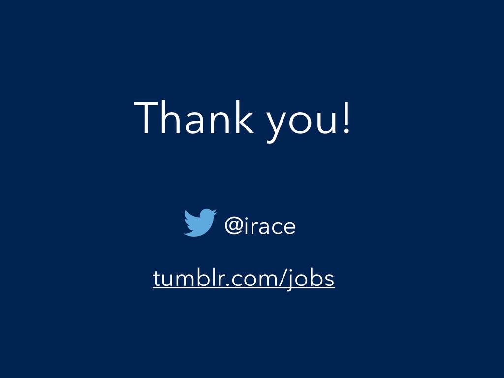 Thank you! @irace tumblr.com/jobs