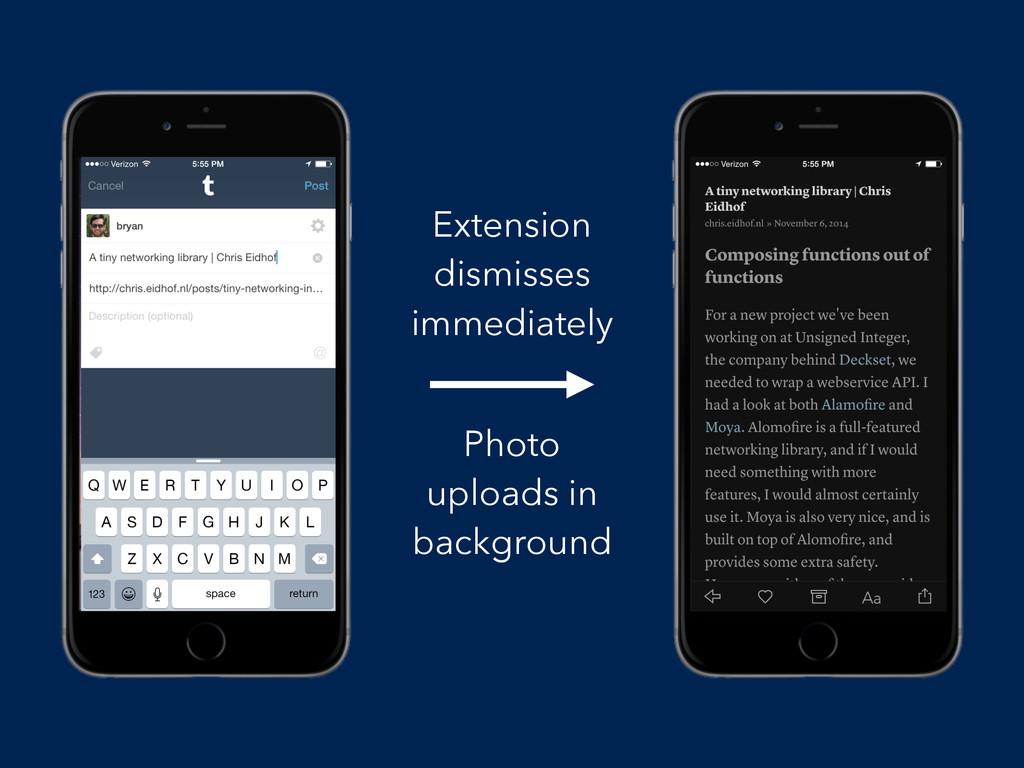 Extension dismisses immediately Photo uploads i...
