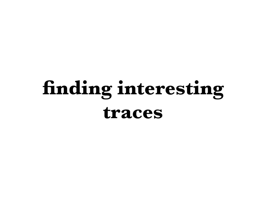 finding interesting traces