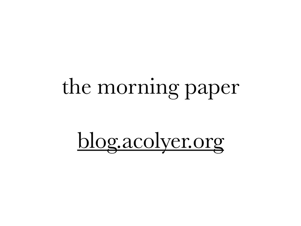 the morning paper blog.acolyer.org