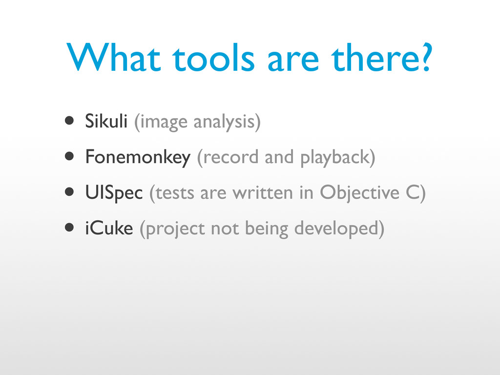 What tools are there? • Sikuli (image analysis)...