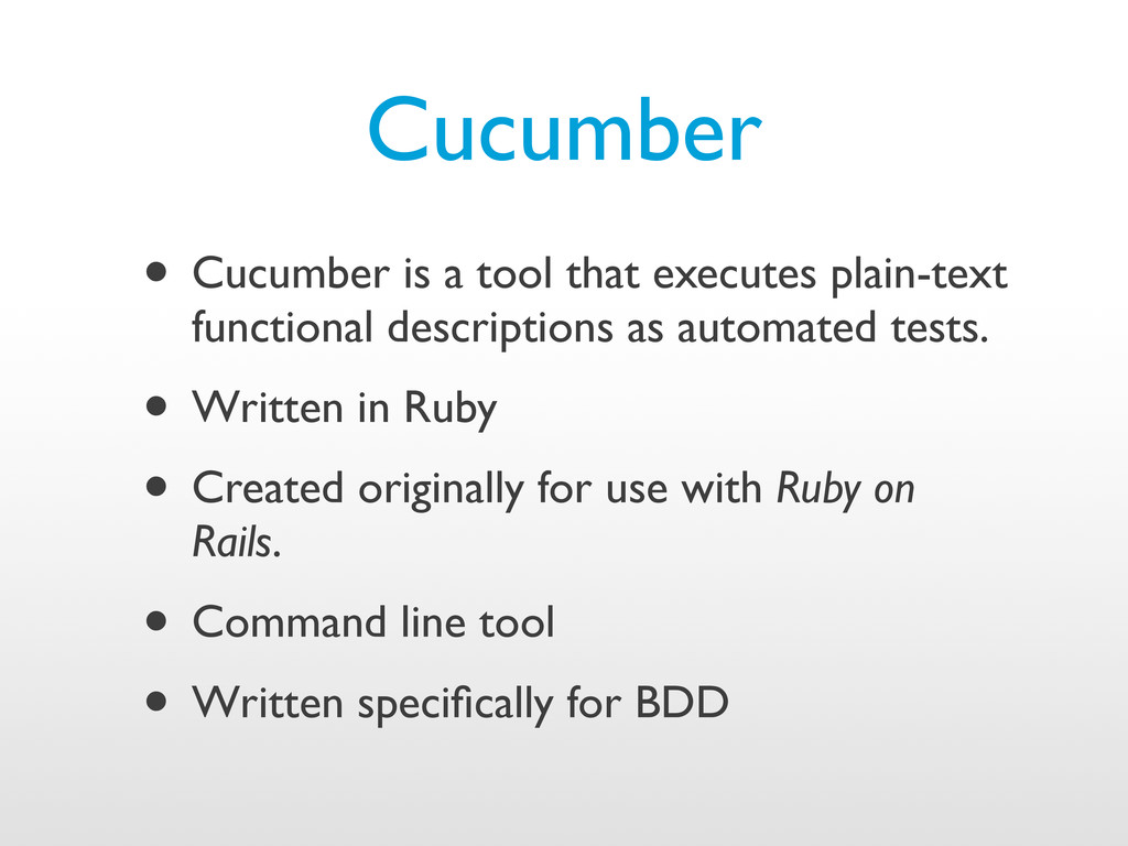 Cucumber • Cucumber is a tool that executes pla...