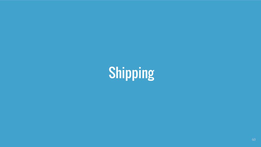 Shipping 40