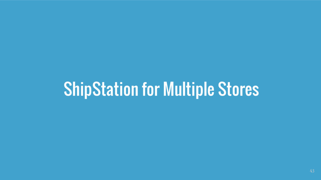 ShipStation for Multiple Stores 43