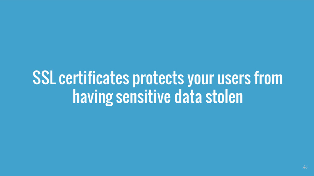 SSL certificates protects your users from havin...