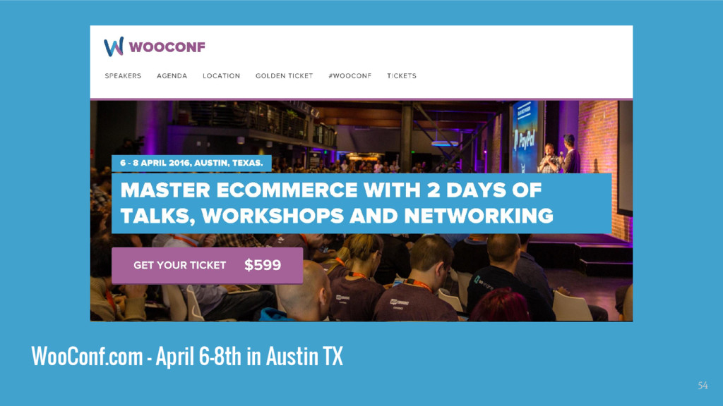 WooConf.com - April 6-8th in Austin TX 54
