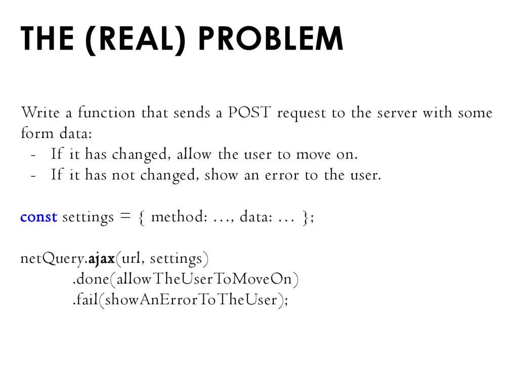 THE (REAL) PROBLEM Write a function that sends ...