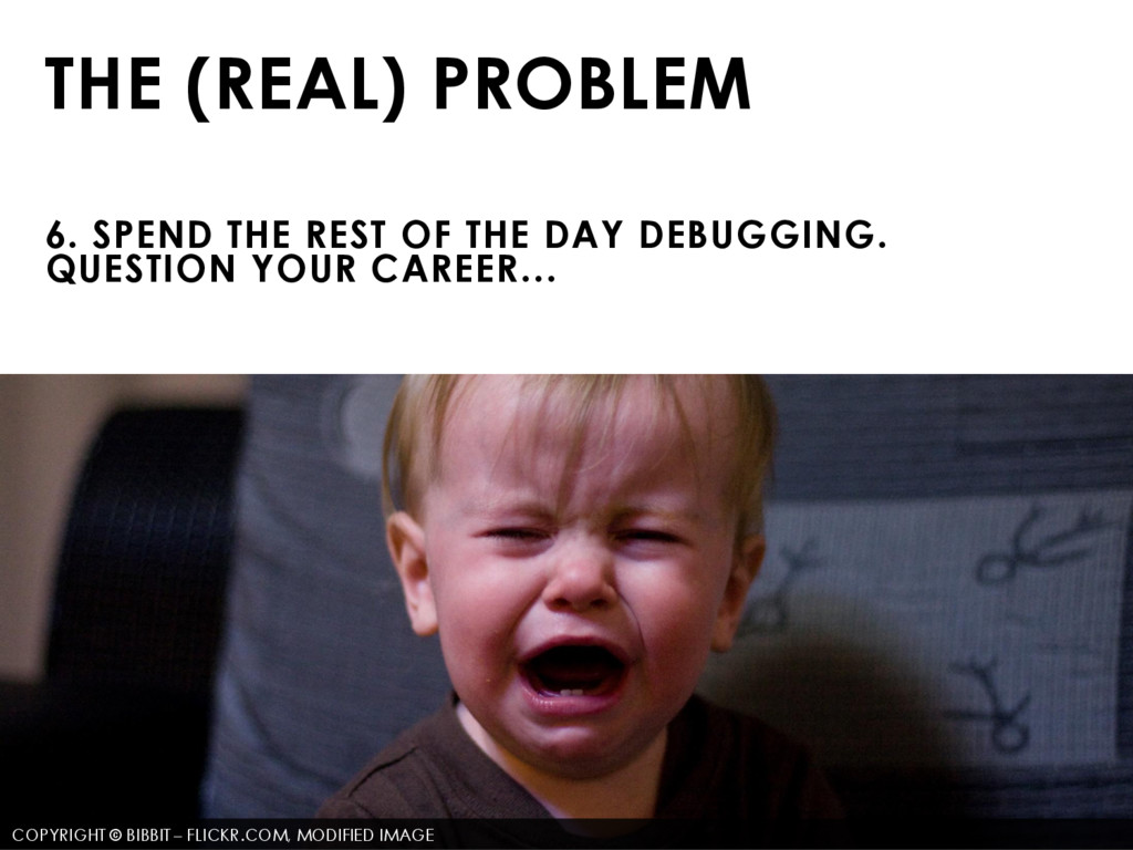 THE (REAL) PROBLEM 6. SPEND THE REST OF THE DAY...