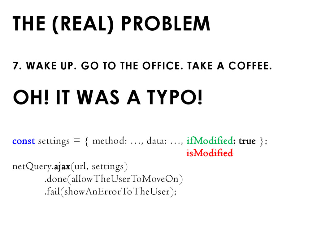 THE (REAL) PROBLEM 7. WAKE UP. GO TO THE OFFICE...