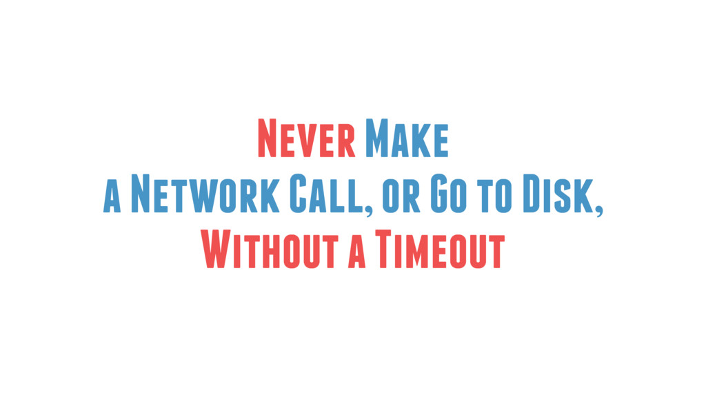 Never Make a Network Call, or Go to Disk, Witho...