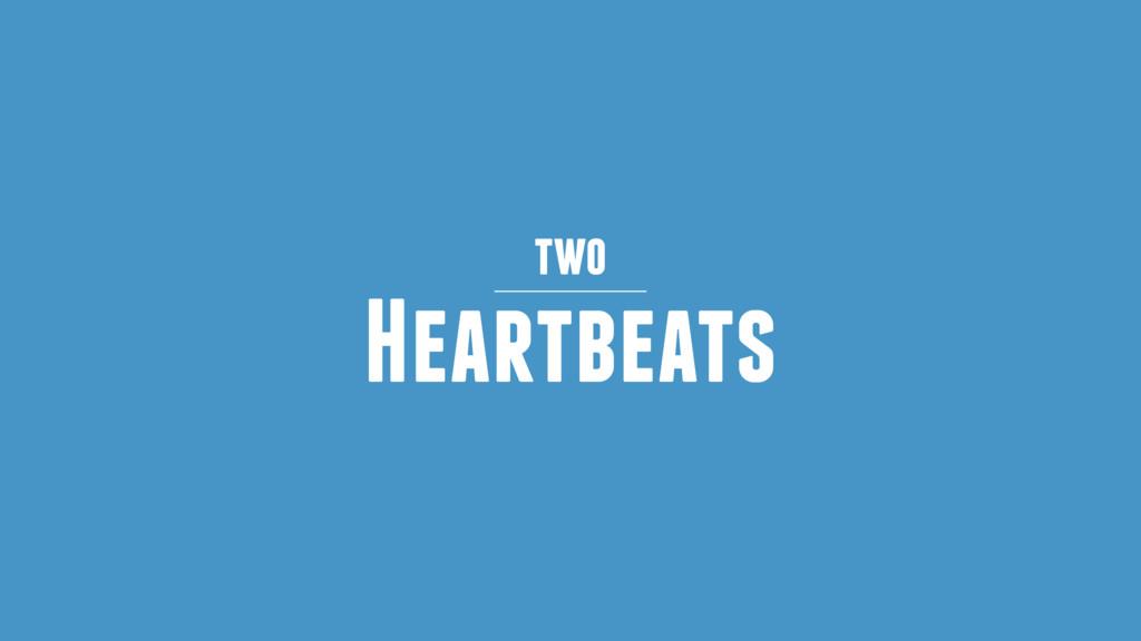Heartbeats two
