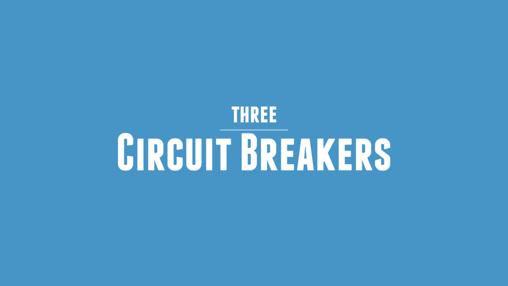 Circuit Breakers three
