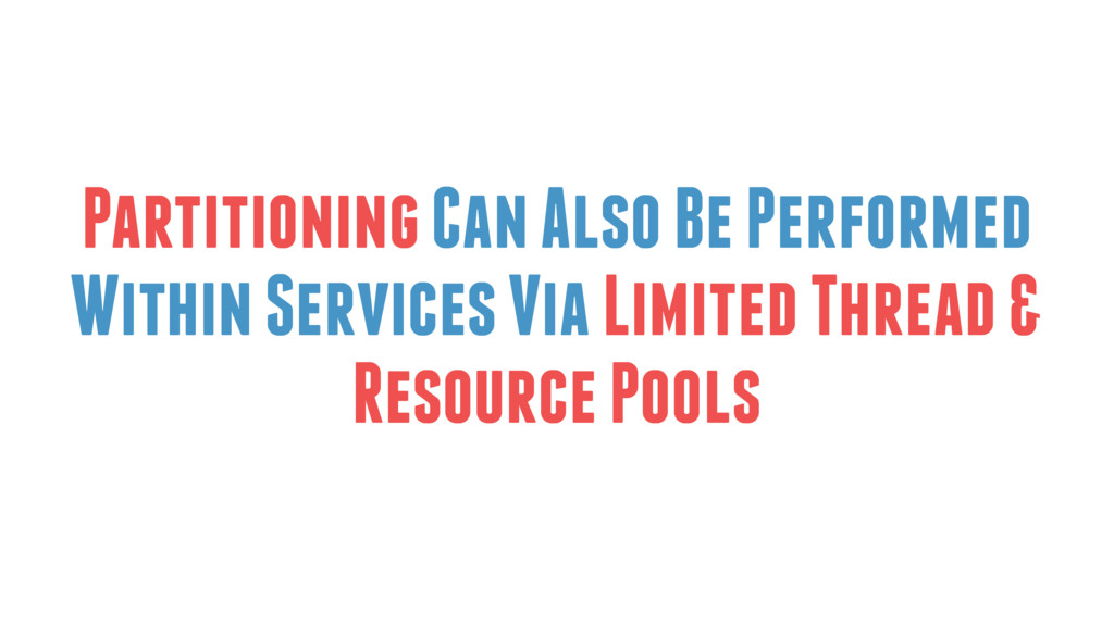 Partitioning Can Also Be Performed Within Servi...