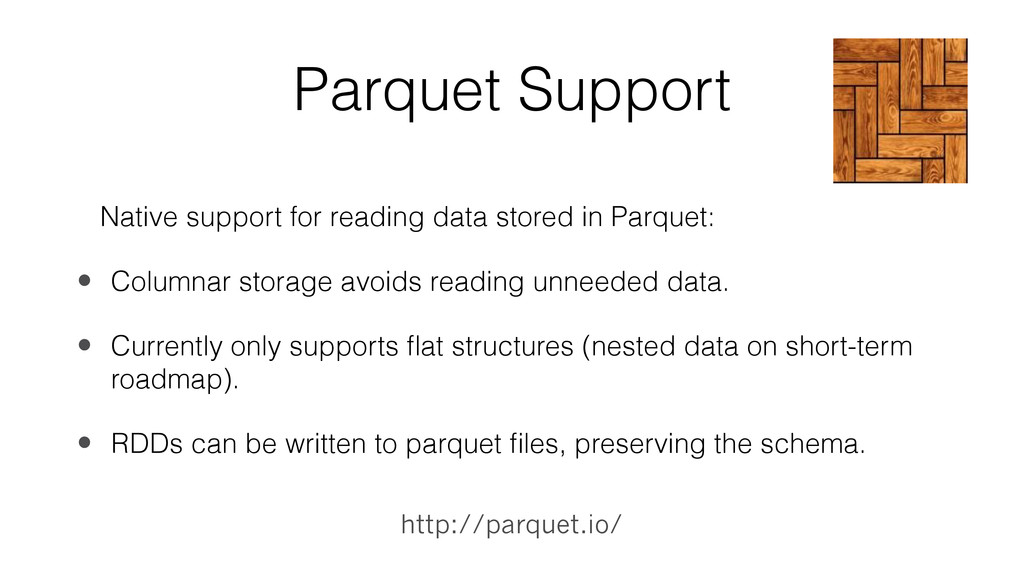 Parquet Support Native support for reading data...