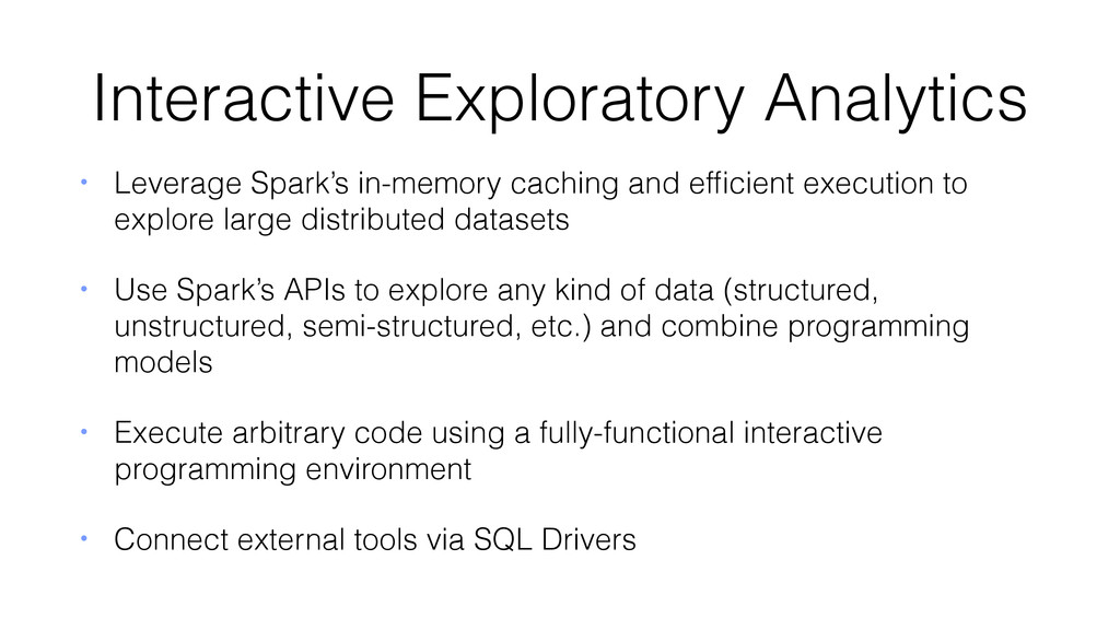 Interactive Exploratory Analytics • Leverage Sp...