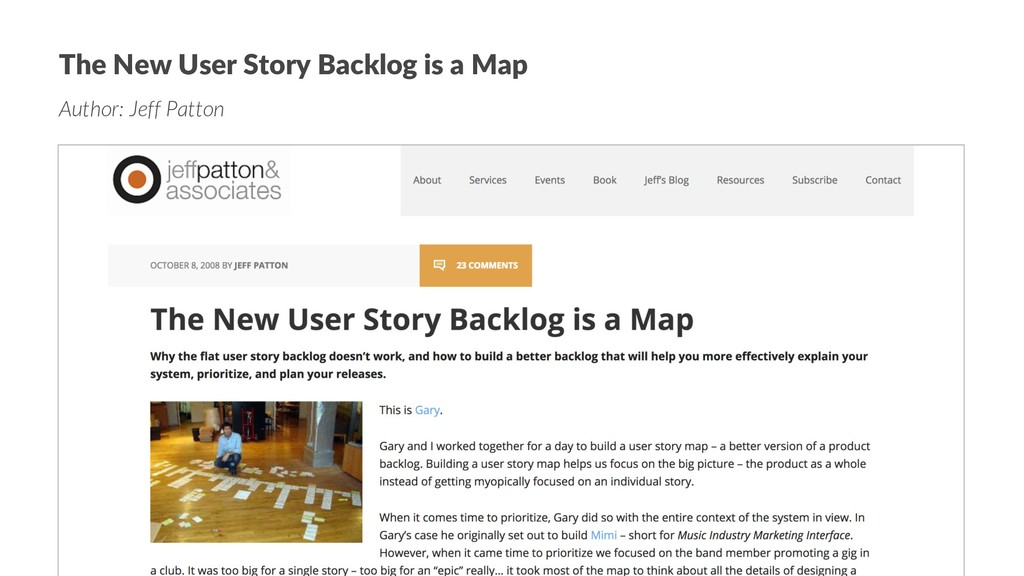 The New User Story Backlog is a Map Author: Jef...