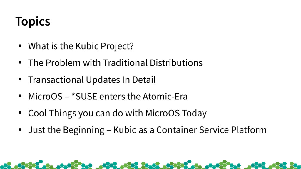 Topics ● What is the Kubic Project? ● The Probl...