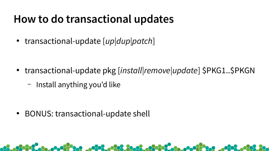 How to do transactional updates ● transactional...