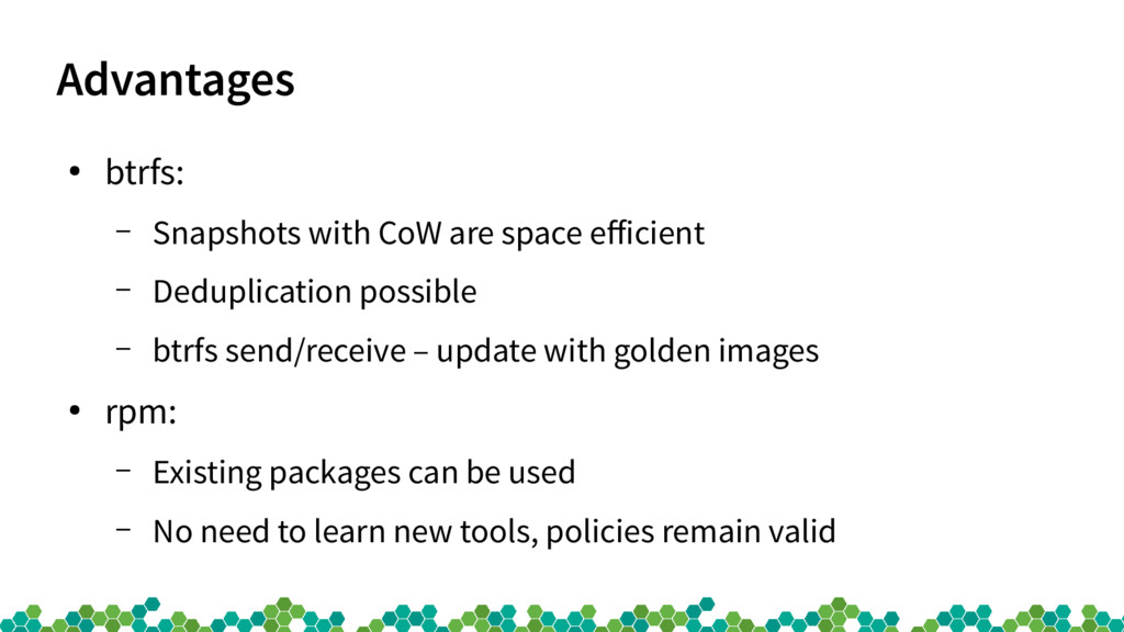Advantages ● btrfs: – Snapshots with CoW are sp...