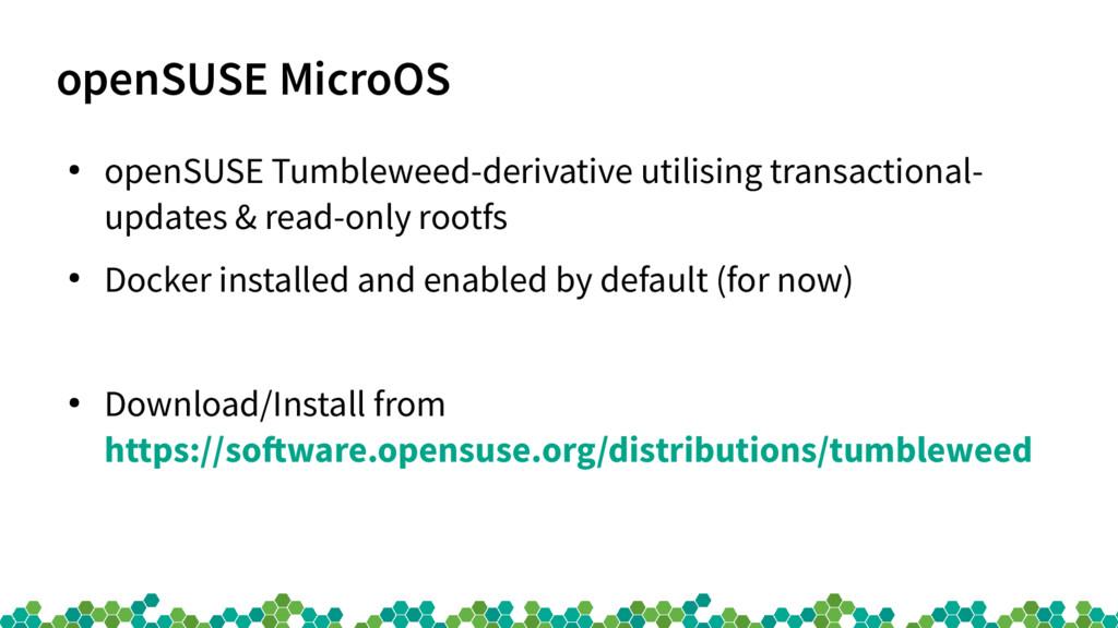 openSUSE MicroOS ● openSUSE Tumbleweed-derivati...