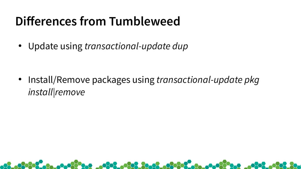 Diferences from Tumbleweed ● Update using trans...