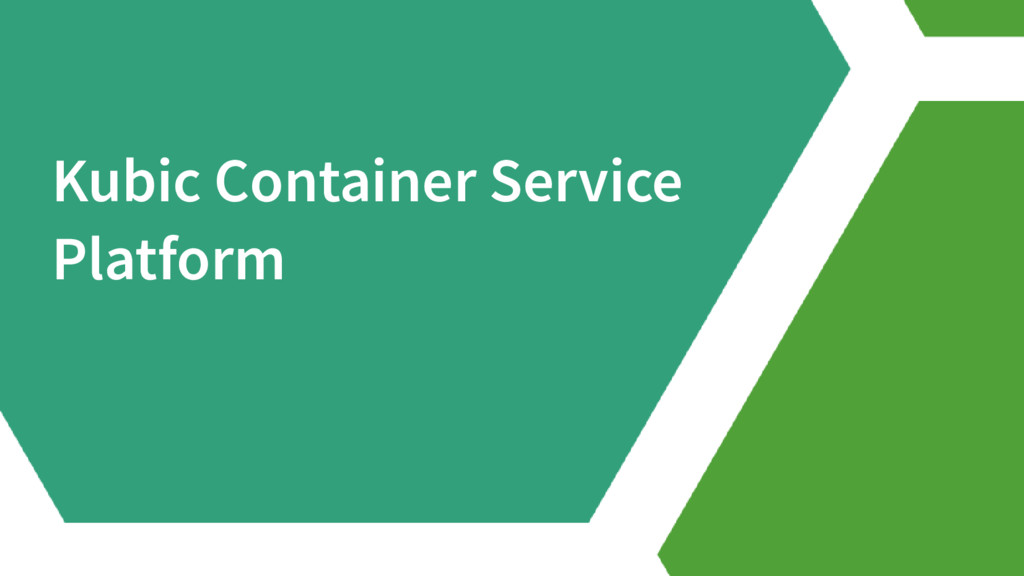 Kubic Container Service Platform
