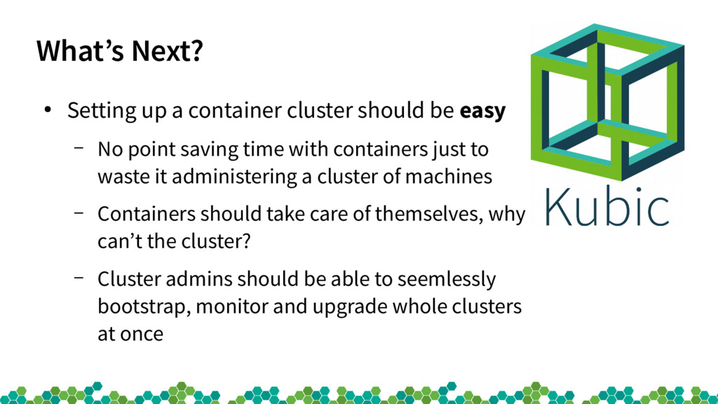 What's Next? ● Setting up a container cluster s...