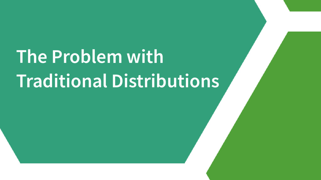 The Problem with Traditional Distributions