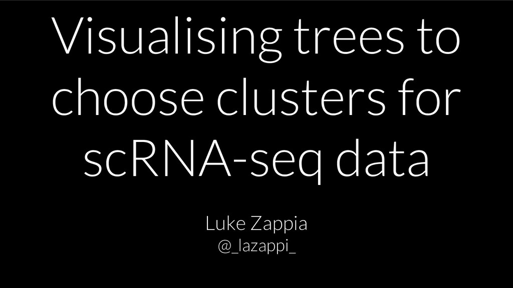 Visualising trees to choose clusters for scRNA-...