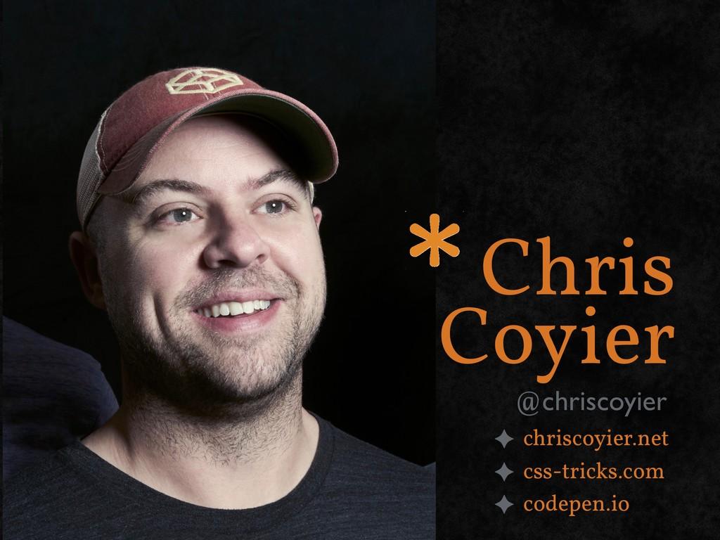 Chris Coyier @chriscoyier ✦ chriscoyier.net ✦ c...