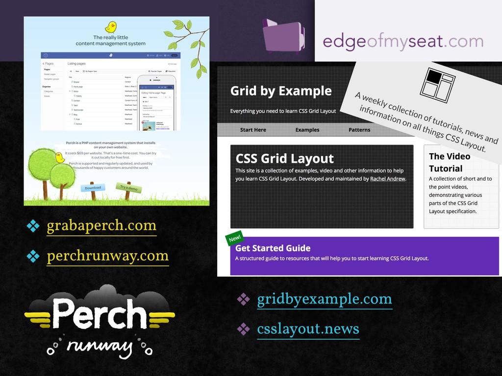 ❖ grabaperch.com ❖ perchrunway.com ❖ gridbyexam...