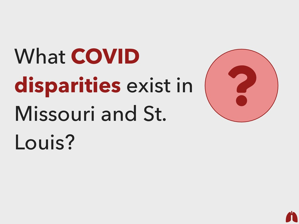 What COVID disparities exist in Missouri and St...