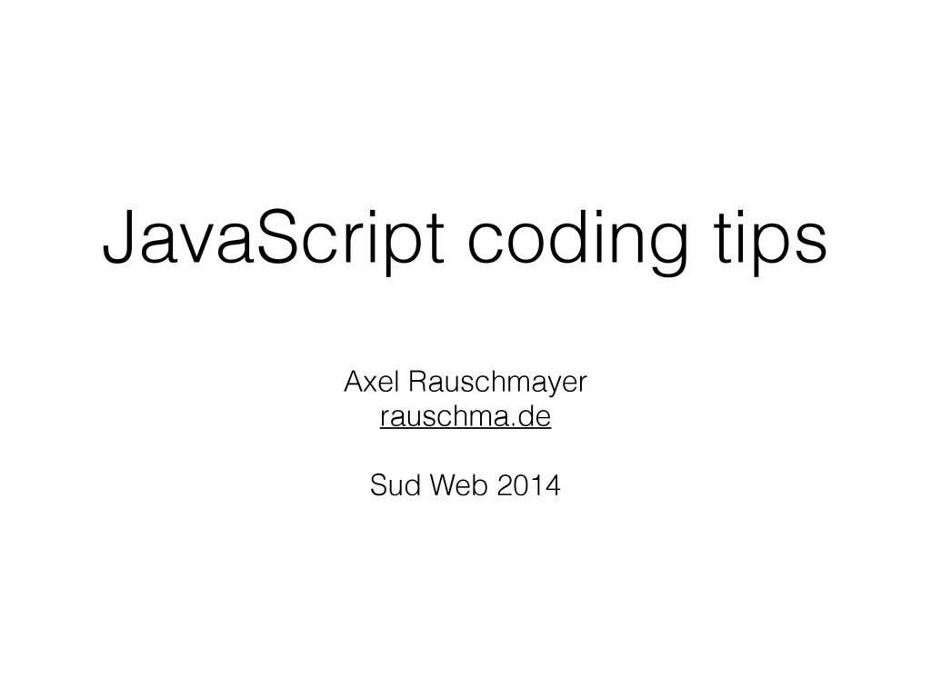 JavaScript coding tips Axel Rauschmayer rauschm...