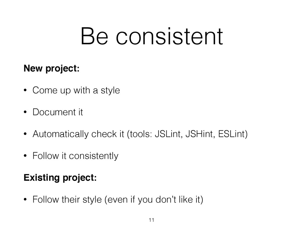 """Be consistent New project:"""" • Come up with a st..."""