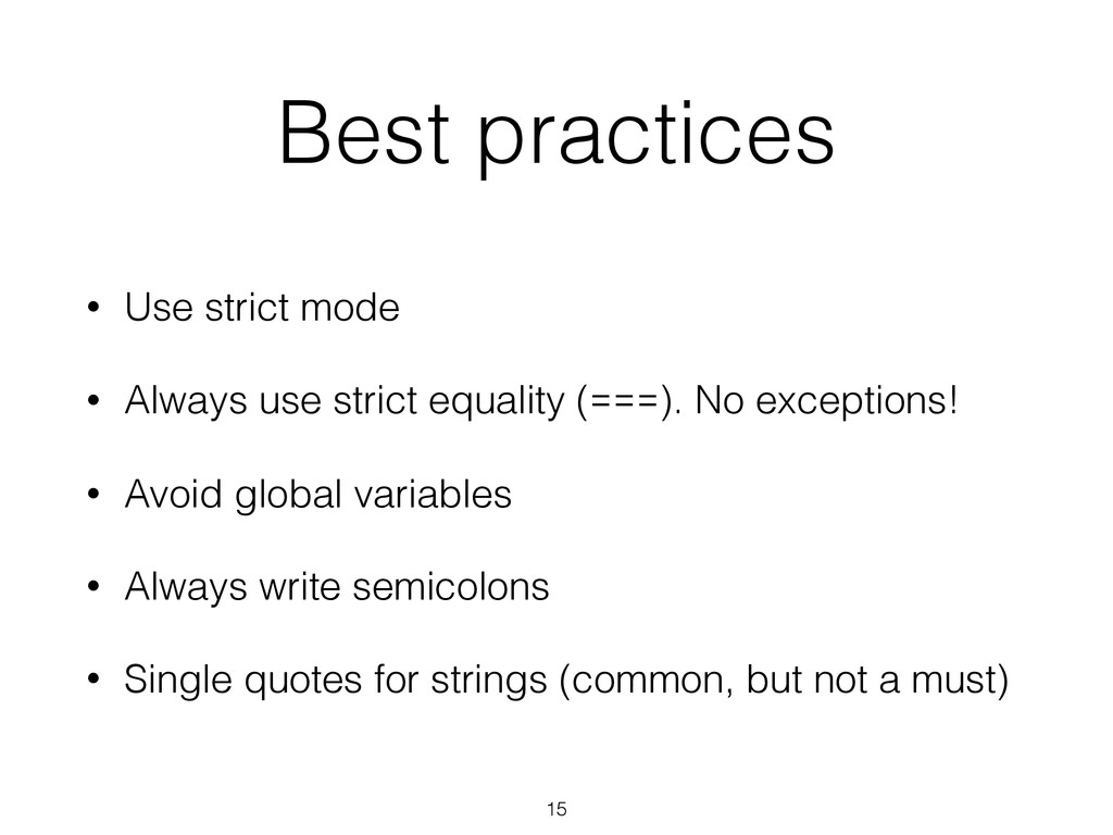 Best practices • Use strict mode • Always use s...