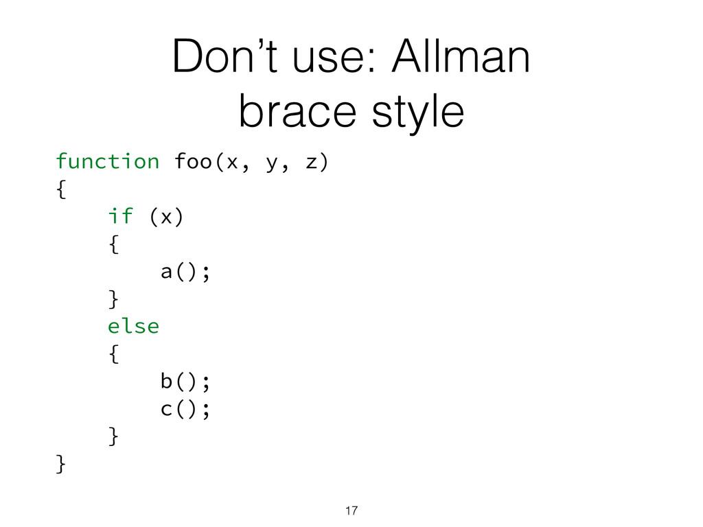 Don't use: Allman brace style function foo(x, y...
