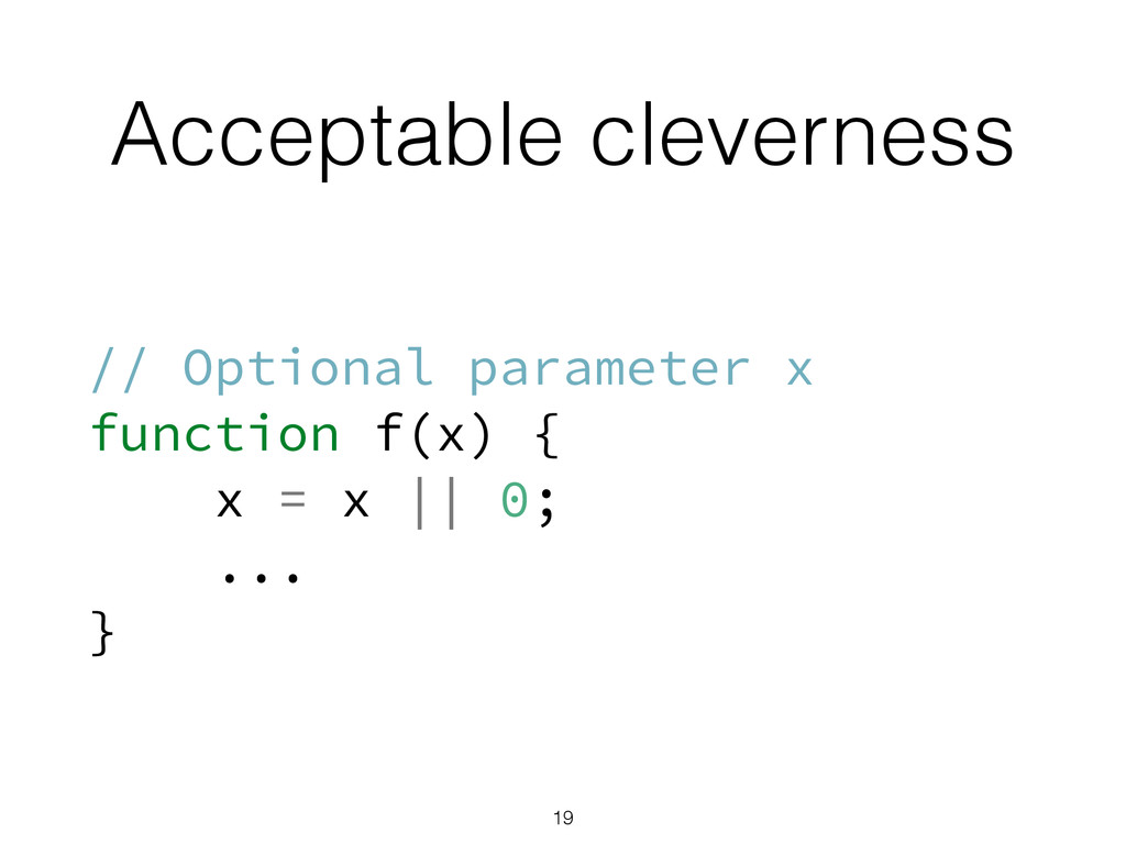 Acceptable cleverness // Optional parameter x f...