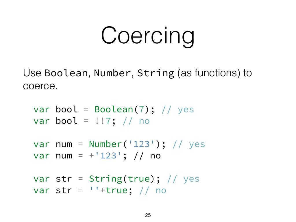 Coercing Use Boolean, Number, String (as functi...