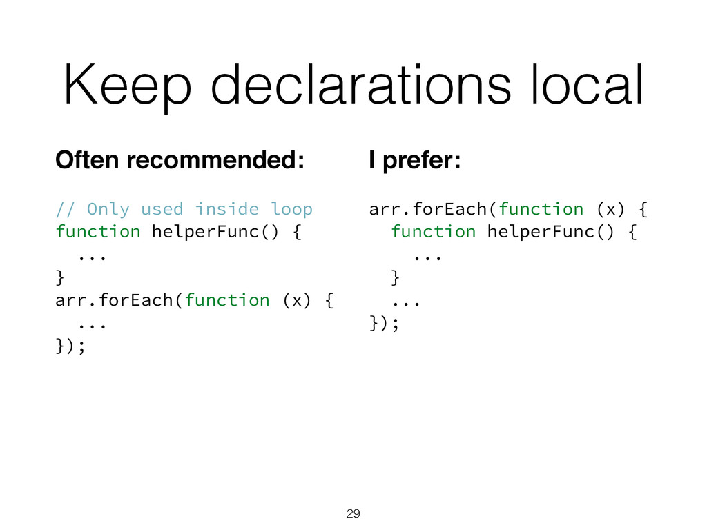 """Keep declarations local Often recommended:"""" ! /..."""