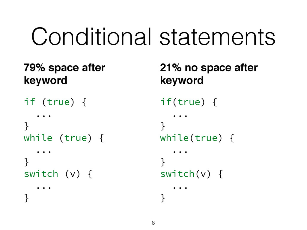 Conditional statements if (true) { ... } while ...