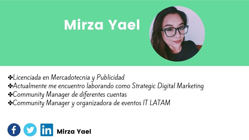 Mirza Yael ✤ Licenciada en Mercadotecnia y Publ...