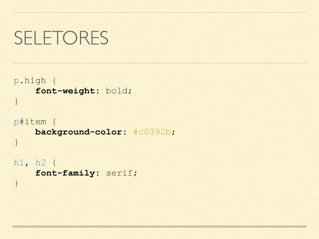 SELETORES p.high { font-weight: bold; } p#item ...