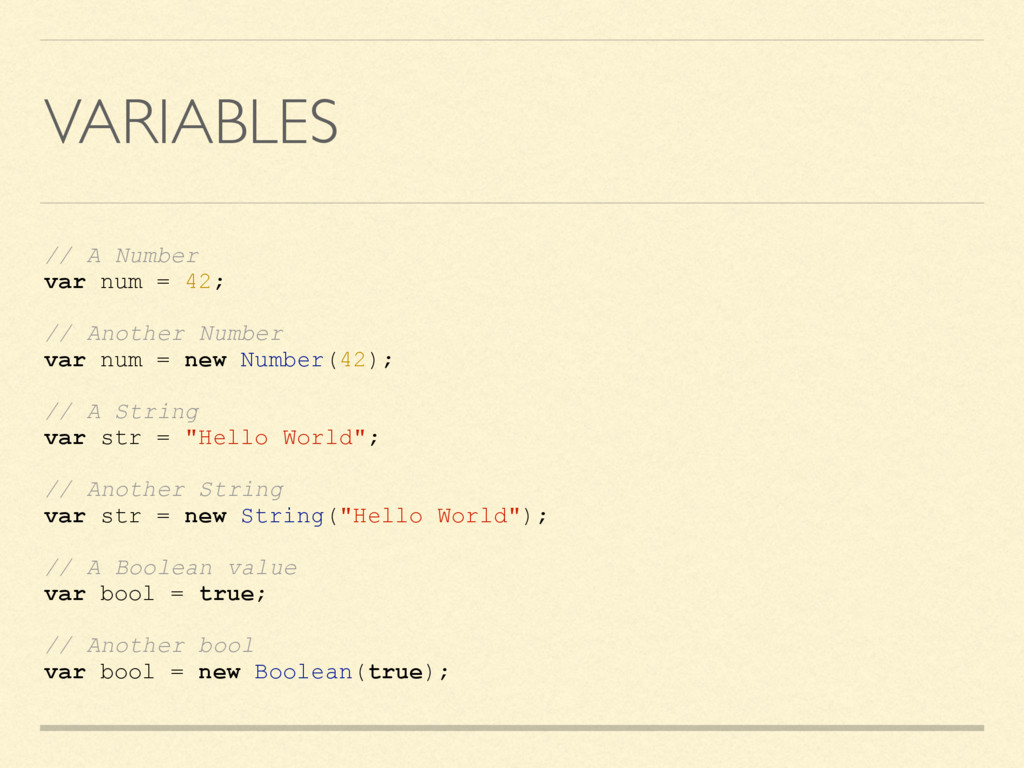 VARIABLES // A Number var num = 42; // Another ...